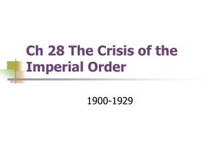 Ch 28 The Crisis of the Imperial Order