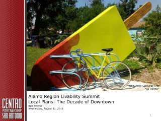 Alamo Region Livability Summit Local Plans: The Decade of Downtown Ben Brewer
