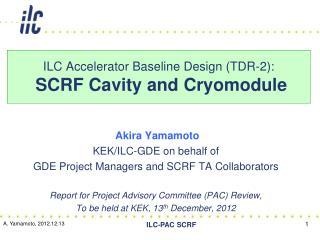 ILC Accelerator Baseline Design (TDR-2):  SCRF Cavity and  Cryomodule