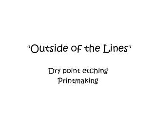 """Outside of the Lines"""