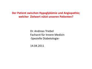 Der Patient zwischen Hypoglykämie und Angiopathie; welcher  Zielwert nützt unseren Patienten?