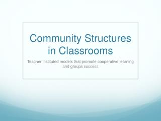 Community Structures in Classrooms