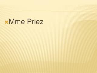 Mme Priez