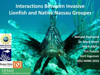 Interactions Between Invasive Lionfish and Native Nassau Grouper
