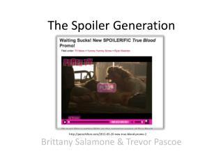 The Spoiler Generation