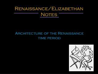 Renaissance/Elizabethan Notes