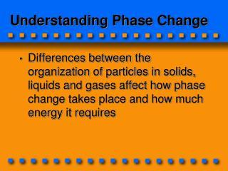 Understanding Phase Change