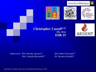 Christopher  Cassell [1,2] (BSc, Hon) ESR 15
