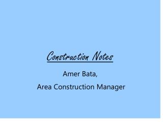 Construction  Notes Amer Bata,  Area Construction Manager
