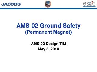 AMS-02 Ground Safety (Permanent Magnet)