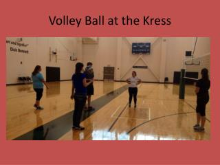 Volley Ball at the Kress