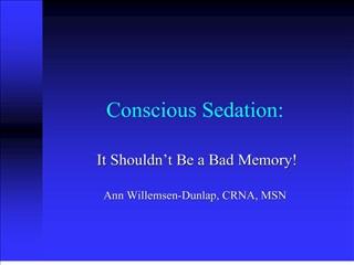 Conscious Sedation: