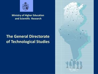 The General  Directorate of  Technological Studies