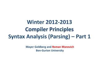 Winter  2012-2013 Compiler  Principles Syntax  Analysis  (Parsing) – Part 1