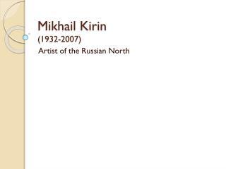 Mikhail Kirin (1932-2007)