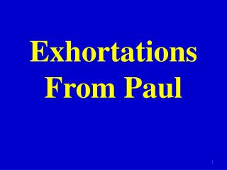 Exhortations From Paul