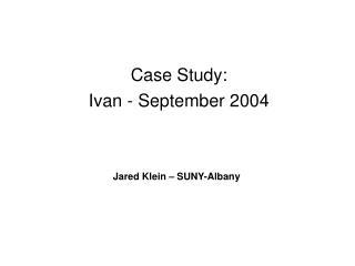 Case Study:   Ivan - September 2004