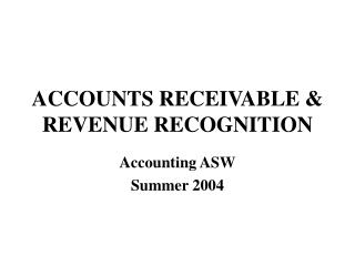 ACCOUNTS RECEIVABLE  REVENUE RECOGNITION Accounting ASW