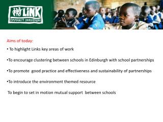 Aims of today:   To highlight Links key areas of work