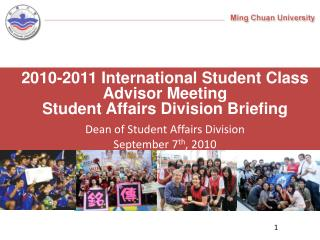 2010-2011  International Student Class Advisor Meeting Student Affairs Division Briefing
