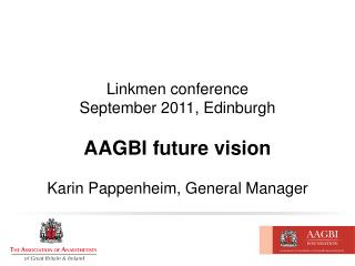 Linkmen conference  September 2011, Edinburgh AAGBI future vision