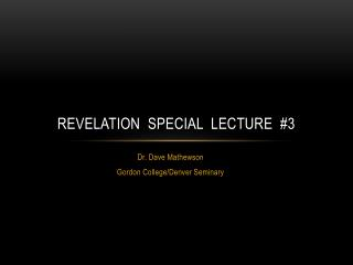Revelation  Special  Lecture   #3