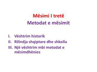 Mësimi  I  tretë Metodat e  mësimit Vështrim historik Rilindja shqiptare dhe shkolla