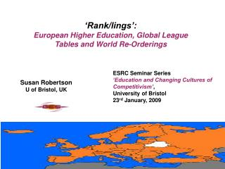 'Rank/lings':  European Higher Education, Global League Tables and World Re-Orderings