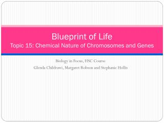 Blueprint of Life Topic  15: Chemical Nature of Chromosomes and Genes