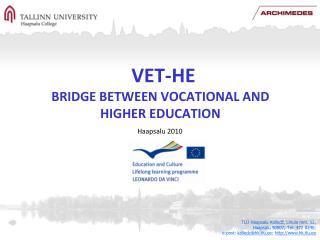 VET-HE BRIDGE BETWEEN VOCATIONAL AND HIGHER EDUCATION