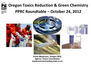 Oregon Toxics Reduction & Green Chemistry PPRC Roundtable – October 24, 2012