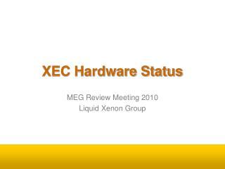 XEC Hardware Status