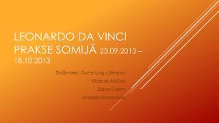 Leonardo da Vinci  prakse Somijā  23.09.2013 – 18.10.2013