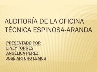 Presentado por  liney torres angélica Pérez José Arturo Lemus