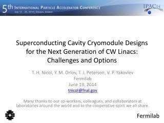 T. H. Nicol, Y. M. Orlov, T. J. Peterson, V. P. Yakovlev Fermilab June 19, 2014 tnicol@fnal.gov