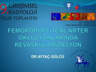FEMOROPOPLİTEAL ARTER OKLUZYONLARINDA REVASKÜLARİZASYON