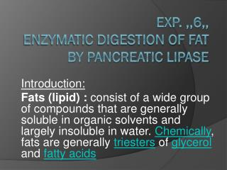 Exp. ,,6,, Enzymatic digestion of fat by pancreatic lipase