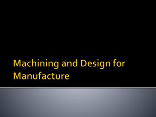 Machining and Design for Manufacture