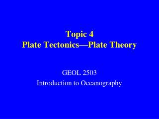 Topic 4 Plate Tectonics—Plate Theory