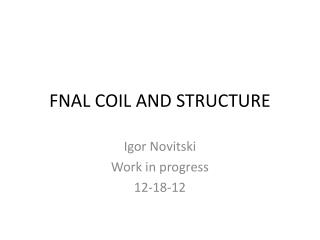 FNAL COIL AND STRUCTURE