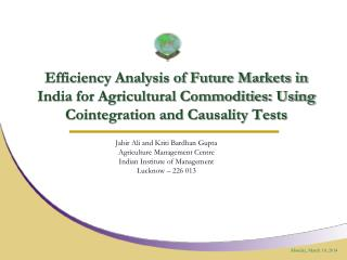 Efficiency Analysis of Future Markets in India for Agricultural Commodities: Using Cointegration and Causality Tests