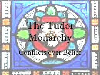 The Tudor Monarchy