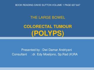Presented by  : Dwi Damar Andriyani Consultant : dr.  Edy Moeljono ,  Sp.Rad  (K)RA