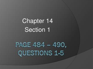 Page 484  �  490, Questions 1-5