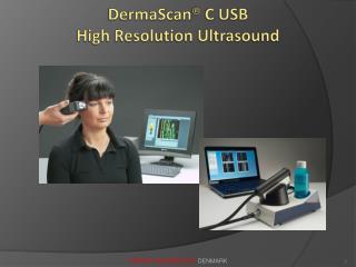 DermaScan ® C USB High Resolution Ultrasound