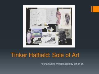 Tinker Hatfield: Sole of Art