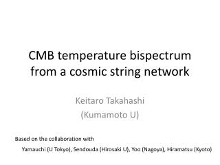 CMB temperature  b ispectrum  from a cosmic string network