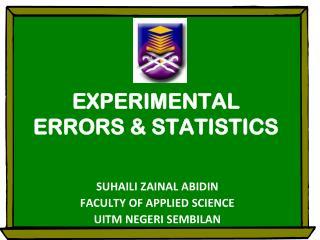 EXPERIMENTAL ERRORS & STATISTICS