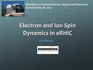 Electron and Ion Spin Dynamics in eRHIC