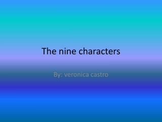 The nine characters
